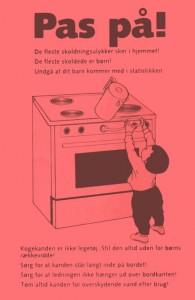 Pas på! De fleste skoldningsulykker sker i hjemmet! De fleste skøldede er børn! Undgå att dit barn kommer med i statistikken: