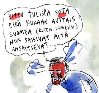 Vittu tulispa sota eikä kukaan auttais Suomea niin saisivat mitä ansaitsevat.