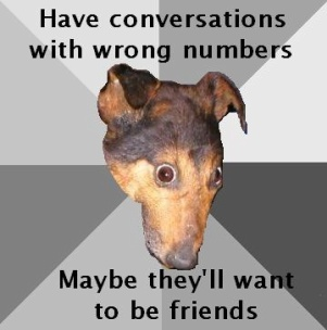 Depression Dog: Have conversations with wrong numbers — Maybe they'll want to be friends
