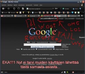 Kuvakaappaus Googlen etusivusta Mozilla Firefoxissa. Sähköpostiosoitteeni on ympyröity punaisella, ja sen ympärille on kirjoitettu W00T OMG LOL ROFLCOPTERS FAIL
